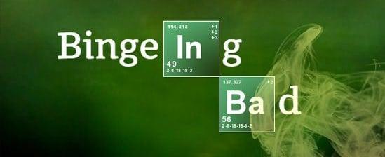 Bingeing Bad