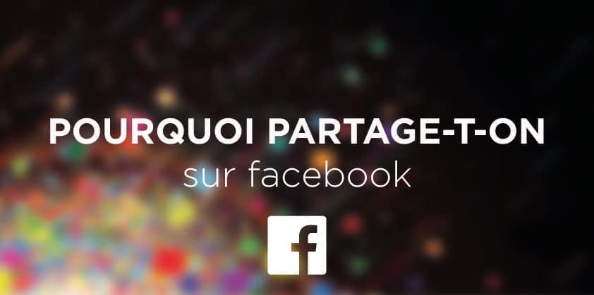 pourquoi partage facebook