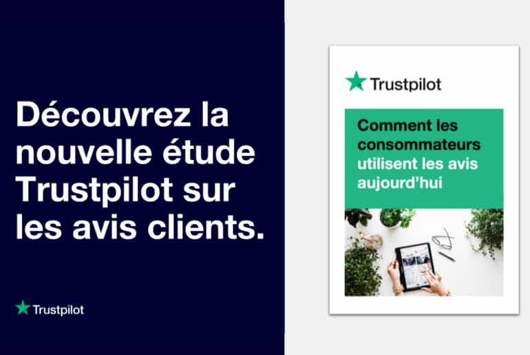 La dernière étude Trustpilot sur l'importance des avis clients