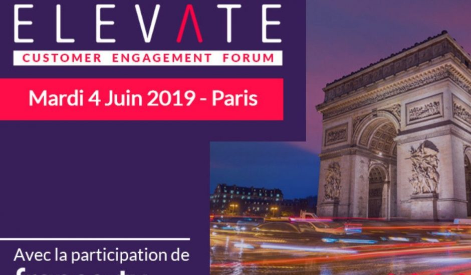 Elevate Customer Engagement Forum Paris expérience client digital
