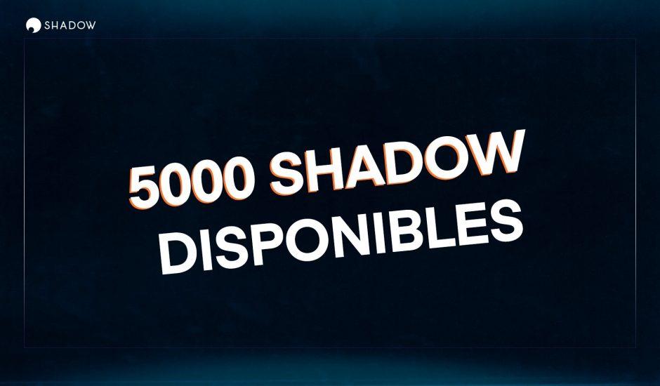 Shadow ouvre 5000 accès à son service de Cloud Gaming.